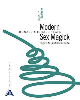 Immagine di MODERN SEX MAGICK - SEGRETI DI SPIRITUALITA` EROTICA