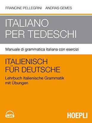Immagine di ITALIANO PER TEDESCHI. MANUALE DI GRAMMATICA ITALIANA CON ESERCIZI