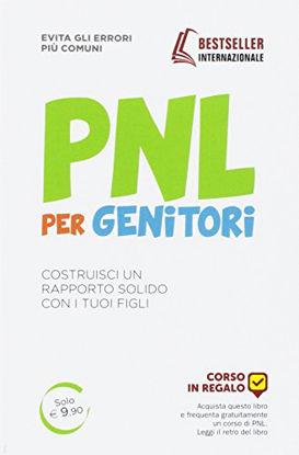 Immagine di PNL PER GENITORI - COSTRUISCI UN RAPPORTO SOLIDO CON I TUOI FIGLI