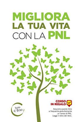 Immagine di MIGLIORA LA TUA VITA CON LA PNL