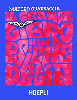 Immagine di GRANDE LIBRO DELLA PSICHEDELIA (IL)