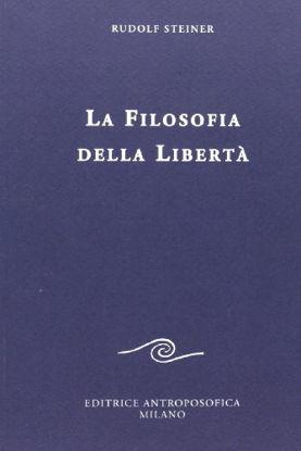 Immagine di FILOSOFIA DELLA LIBERTA`. LINEE FONDAMENTALI DI UNA MODERNA CONCEZIONE DEL MONDO (LA)