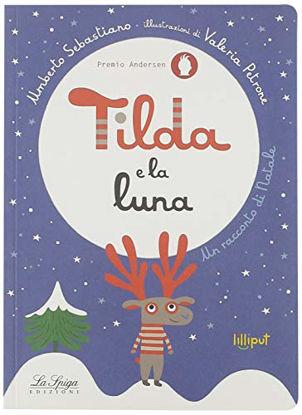 Immagine di TILDA E LA LUNA. EDIZ. ILLUSTRATA