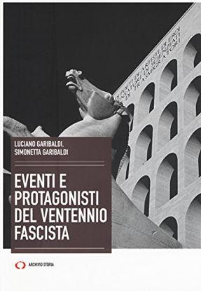 Immagine di EVENTI E PROTAGONISTI DEL VENTENNIO FASCISTA