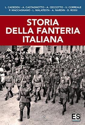 Immagine di STORIA DELLA FANTERIA ITALIANA
