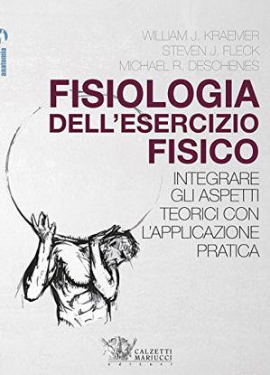 Immagine di FISIOLOGIA DELL`ESERCIZIO FISICO. INTEGRARE GLI ASPETTI TEORICI CON L`APPLICAZIONE PRAT
