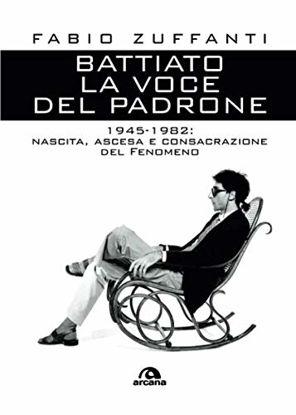 Immagine di VOCE DEL PADRONE. 1945-1982. NASCITA, ASCESA E CONSACRAZIONE DEL FENOMENO BATTIATO (LA)