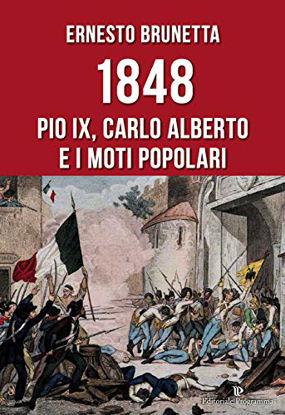 Immagine di 1848 PIO IX, CARLO ALBERTO E I MOTI POPOLARI