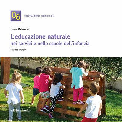 Immagine di EDUCAZIONE NATURALE NEI SERVIZI E NELLE SCUOLE DELL`INFANZIA (L`)