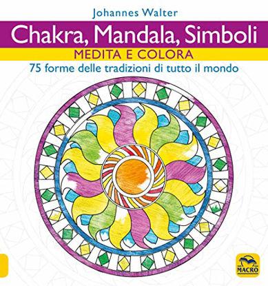 Immagine di CHAKRA, MANDALA, SIMBOLI. MEDITA E COLORA