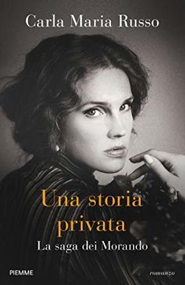 Immagine di STORIA PRIVATA. LA SAGA DEI MORANDO (UNA)