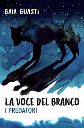 Immagine di VOCE DEL BRANCO. I PREDATORI (LA)