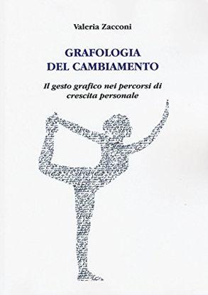 Immagine di GRAFOLOGIA DEL CAMBIAMENTO. IL GESTO GRAFICO NEI PERCORSI DI CRESCITA PERSONALE