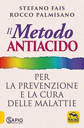 Immagine di METODO ANTIACIDO PER LA PREVENZIONE E LA CURA DELLE MALATTIE (IL)