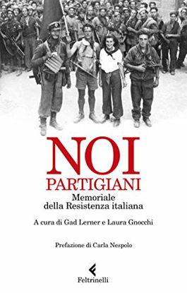 Immagine di NOI, PARTIGIANI. MEMORIALE DELLA RESISTENZA ITALIANA