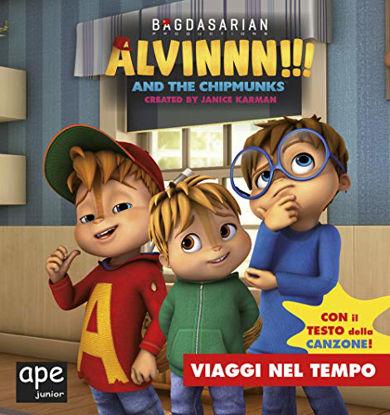 Immagine di VIAGGI NEL TEMPO. ALVINNN!!! AND THE CHIPMUNKS. EDIZ. A COLORI