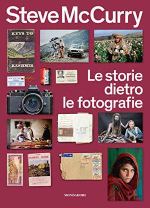 Immagine di STORIE DIETRO LE FOTOGRAFIE. EDIZ. ILLUSTRATA (LE)