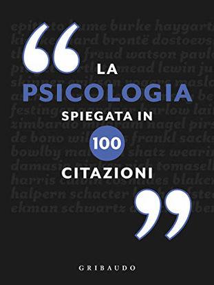 Immagine di PSICOLOGIA SPIEGATA IN 100 CITAZIONI (LA)
