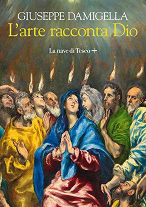 Immagine di ARTE RACCONTA DIO (L`)
