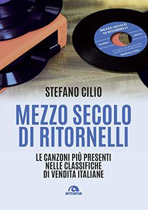 Immagine di MEZZO SECOLO DI RITORNELLI. LE CANZONI PIU` PRESENTI NELLE CLASSIFICHE DI VENDITA ITALIANE