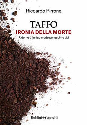 Immagine di TAFFO. IRONIA DELLA MORTE