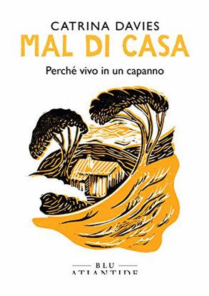Immagine di MAL DI CASA. PERCHE` VIVO IN UN CAPANNO