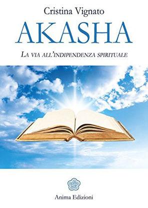 Immagine di AKASHA. LA VIA ALL`INDIPENDENZA SPIRITUALE