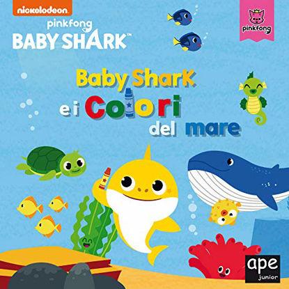 Immagine di BABY SHARK E I COLORI DEL MARE. EDIZ. A COLORI