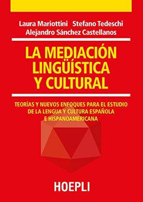 Immagine di MEDIACIÓN LINGÜÍSTICA Y CULTURAL. TEORÍAS Y NUEVOS ENFOQUES PARA EL ESTUDIO DE LA LENGUA Y CULTU...