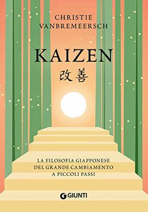 Immagine di KAIZEN. LA FILOSOFIA GIAPPONESE DEL GRANDE CAMBIAMENTO A PICCOLI PASSI