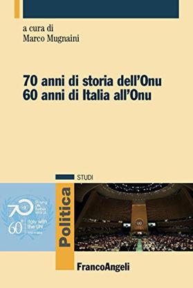 Immagine di SETTANT`ANNI DI STORIA DELL`ONU. SESSANT` ANNI DI ITALIA ALL`ONU