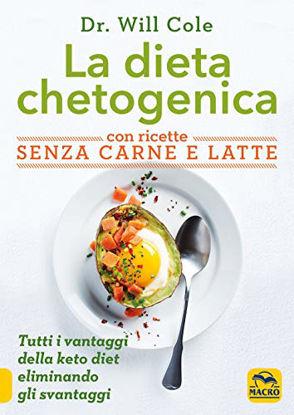 Immagine di DIETA CHETOGENICA CON RICETTE SENZA CARNE E LATTE (LA)