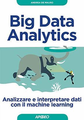 Immagine di BIG DATA ANALYTICS. ANALIZZARE E INTERPRETARE DATI CON IL MACHINE LEARNING