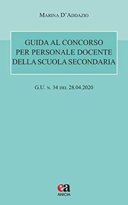 Immagine di GUIDA AL CONCORSO PER PERSONALE DOCENTE DELLA SCUOLA SECONDARIA (G.U. 28 APRILE 2020, N. 34)