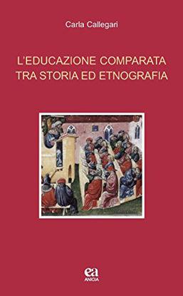 Immagine di EDUCAZIONE COMPARATA TRA STORIA ED ETNOGRAFIA (L`)