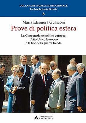 Immagine di PROVE DI POLITICA ESTERA. LA COOPERAZIONE POLITICA EUROPEA, L`ATTO UNICO EUROPEO E LA FINE...