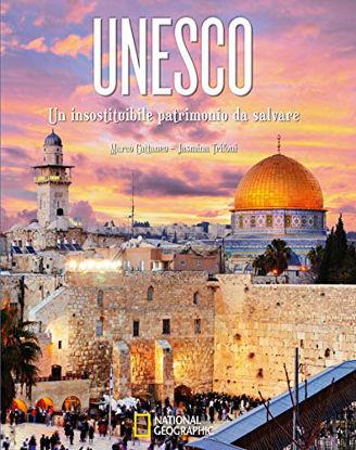 Immagine di UNESCO - UN INSOSTITUIBILE PATRIMONIO DA SALVARE
