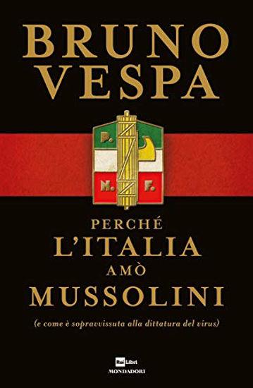 Immagine di PERCHE` L`ITALIA AMO` MUSSOLINI