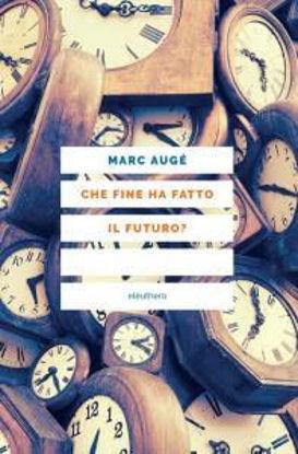 Immagine di CHE FINE HA FATTO IL FUTURO?