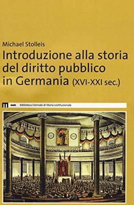 Immagine di INTRODUZIONE ALLA STORIA DEL DIRITTO PUBBLICO IN GERMANIA (XVI-XXI SEC.)