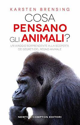 Immagine di COSA PENSANO GLI ANIMALI? UN VIAGGIO SORPRENDENTE ALLA SCOPERTA DEI SEGRETI DEL REGNO ANIMALE