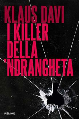 Immagine di KILLER DELLA `NDRANGHETA (I)