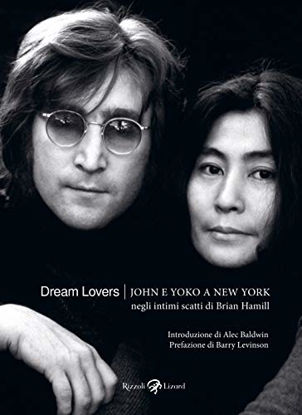Immagine di DREAM LOVERS. JOHN E YOKO A NEW YORK. EDIZ. ILLUSTRATA