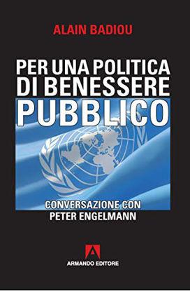 Immagine di PER UNA POLITICA DEL BENESSERE PUBBLICO. CONVERSAZIONE CON PETER ENGELMANN