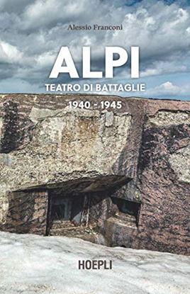 Immagine di ALPI. TEATRO DI BATTAGLIE. 1940-1945.