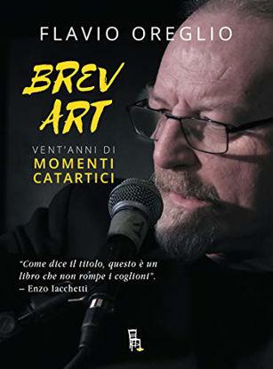 Immagine di BREV ART, VENT`ANNI DI MOMENTI CATARTICI