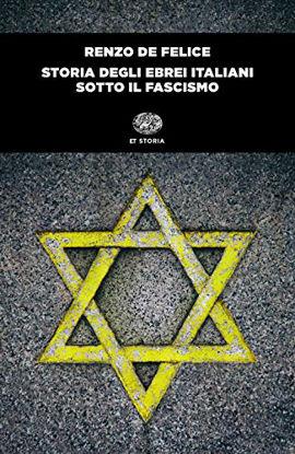 Immagine di STORIA DEGLI EBREI ITALIANI SOTTO IL FASCISMO