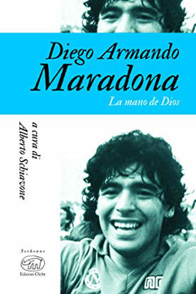 Immagine di DIEGO ARMANDO MARADONA. LA MANO DE DIOS