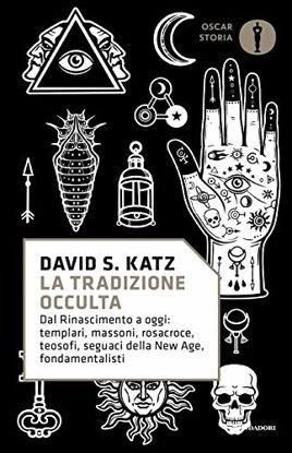Immagine di TRADIZIONE OCCULTA. DAL RINASCIMENTO A OGGI: TEMPLARI, MASSONI, ROSACROCE, TEOSOFI, SEGUACI DELL...