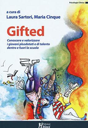 Immagine di GIFTED. CONOSCERE E VALORIZZARE I GIOVANI PLUSDOTATI E DI TALENTO DENTRO E FUORI LA SCUOLA